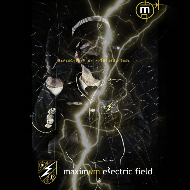 MAXIMUM ELECTRIC FIELD - REFLECTIONS OF A TWISTED SOUL electronic / industrial