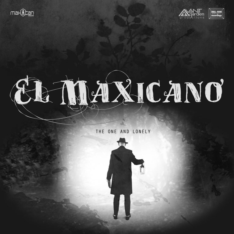 EL MAXICANO - THE ONE AND LONELY atmospheric Pop