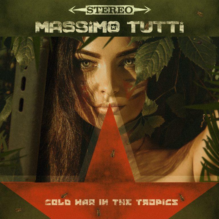 MASSIMO TUTTI - COLD WAR IN THE TROPICS spybeat